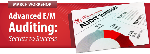 Advanced E/M Auditing: Secrets to Success